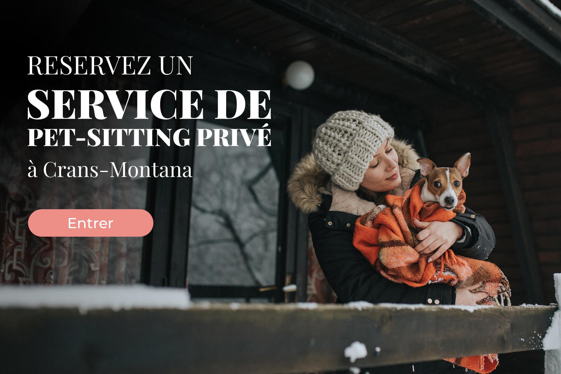 Pet-sitting à Crans-Montana